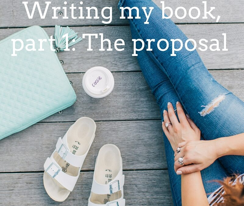 Writing my book, part 1: The proposal